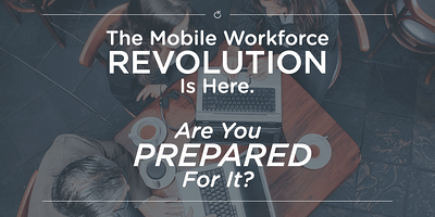 Are_You_Prepared_For_Your_Mobile_Workforce.png