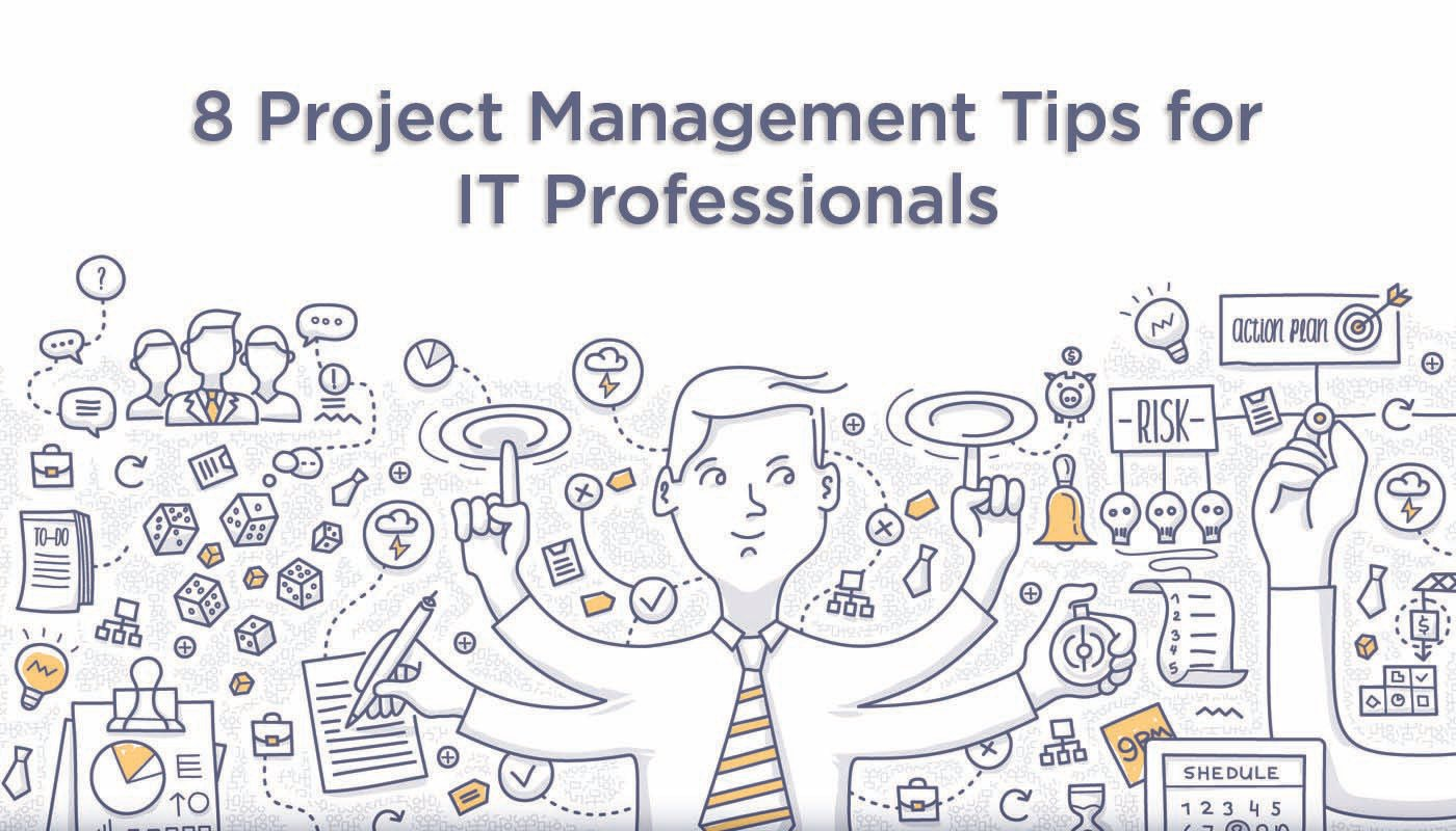 8 Project Management Tips for IT Professionals